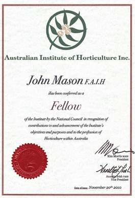 Our Principal John Mason, was awarded a fellowship by the Australian Institute of Horticulture in 2010